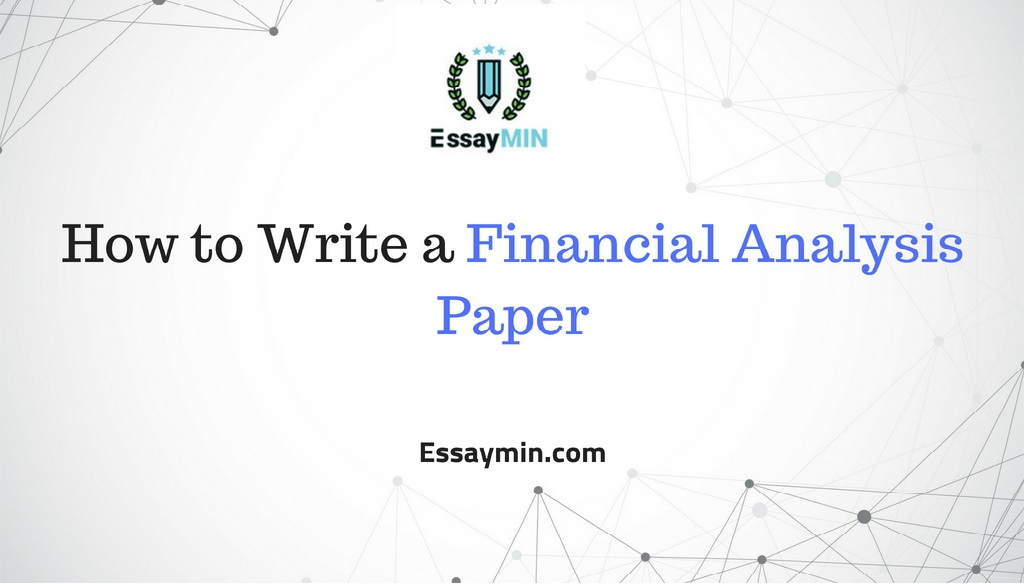 how to write a financial analysis paper  essay min
