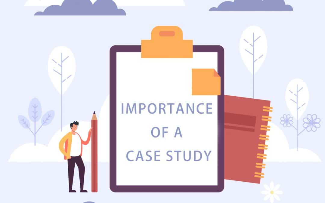Importance of a Case Study