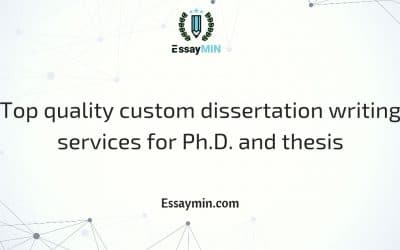 Top quality custom dissertation writing services for Ph.D. and thesis