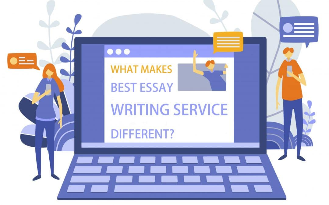 What Makes Best Essay Writing Service Different?
