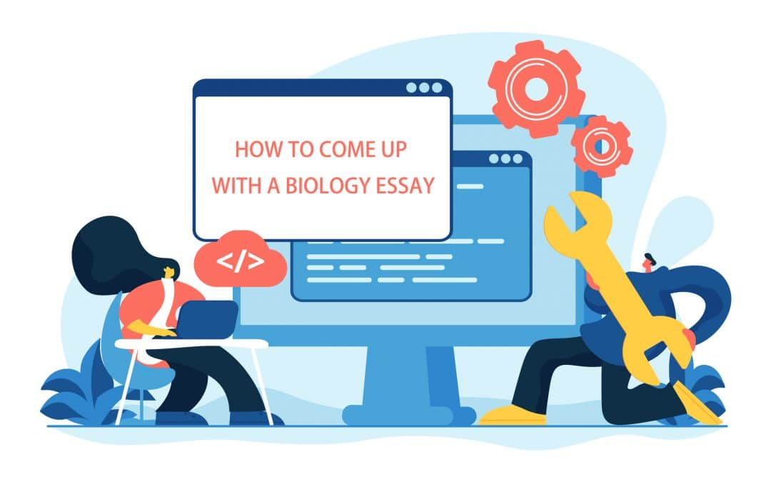 How to Come Up With a Biology Essay