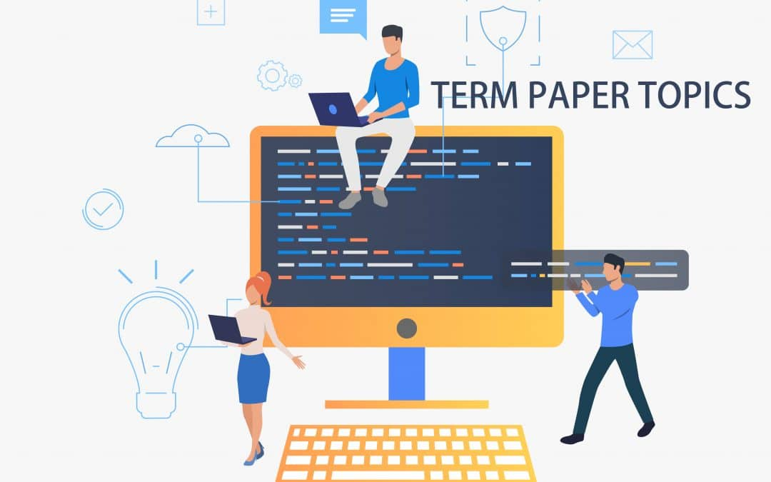 How to choose excellent topics for the best term paper