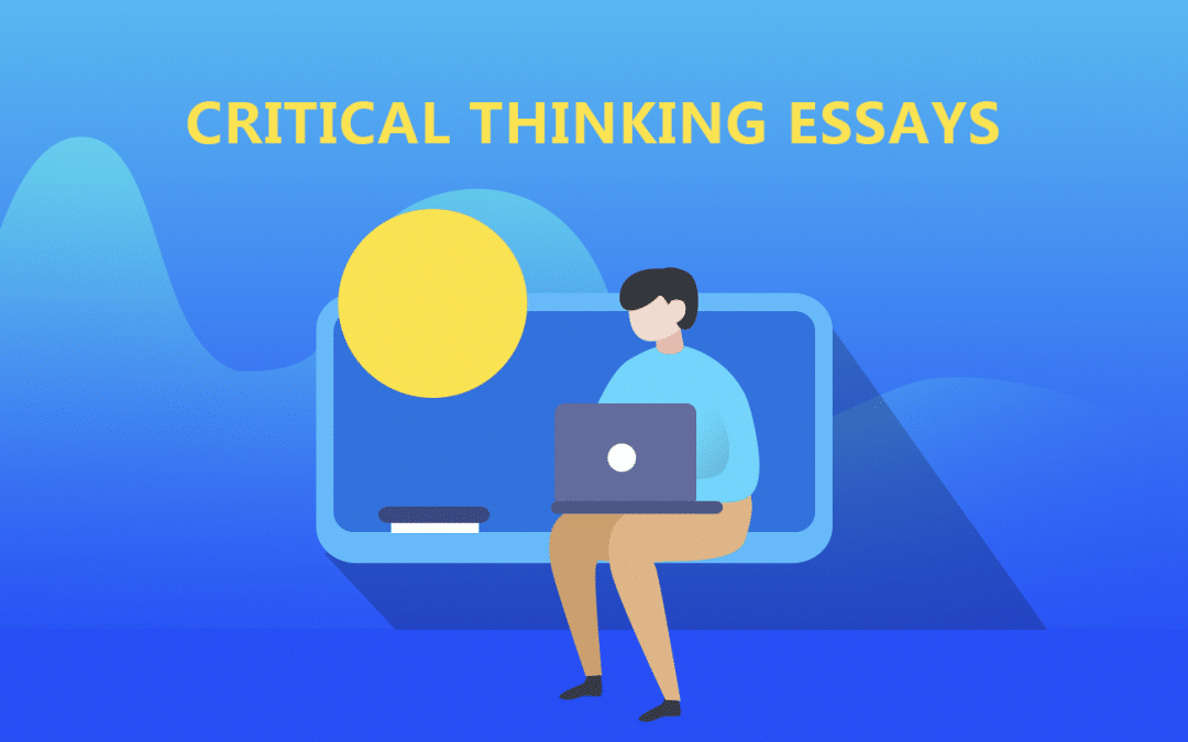 Easy steps on writing critical thinking essays